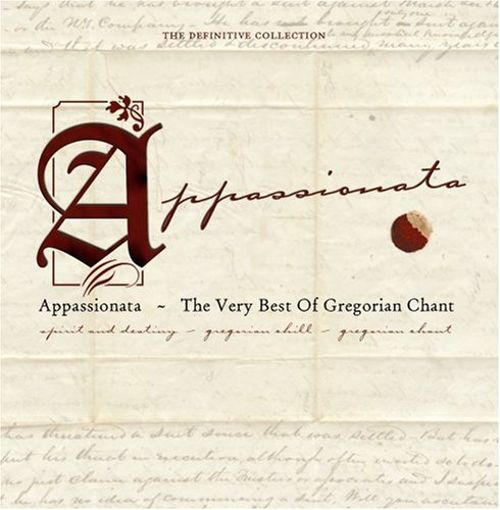 The Appassionata: The Very Best of Gregorian Chant