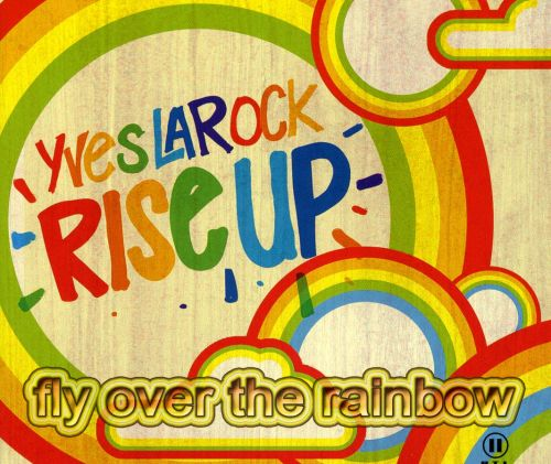 Rise Up (Fly Over the Rainbow)