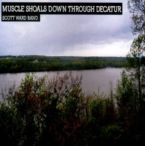 Muscle Shoals Down Through Decatur