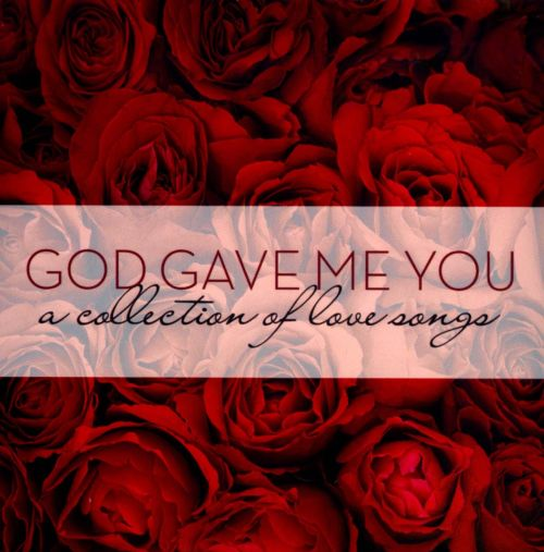God Gave Me You: A Collection Of Love Songs