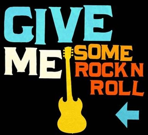 Give Me Some Rock 'N' Roll