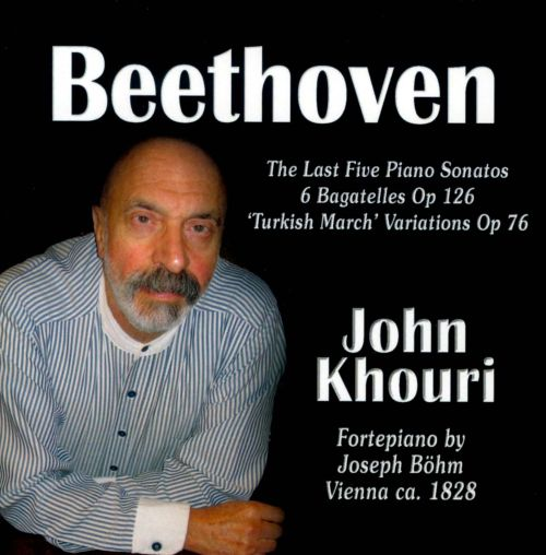 Beethoven: The Last Five Piano Sonatas; 6 Bagatelles, Op. 126; 'Turkish March' Variations, Op. 76