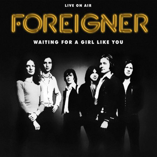 Waiting for a Girl Like You: Live on Air - Foreigner ...