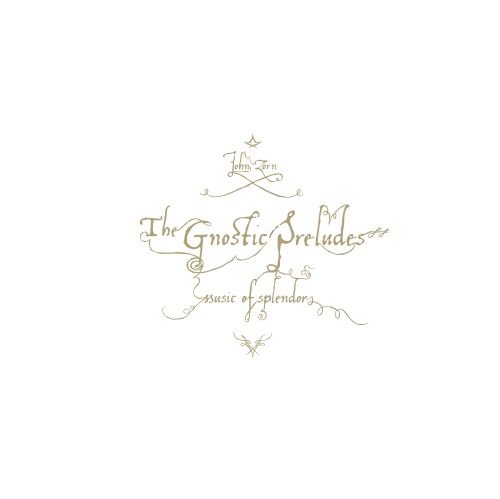 The Gnostic Preludes: Music of Splendor