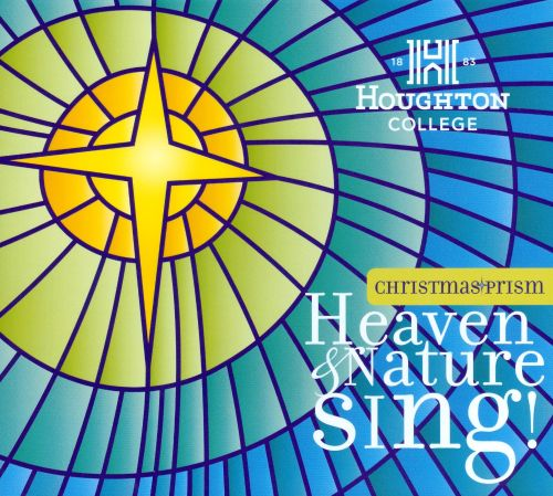 Heaven & Nature Sing! - Christmas Prism 2011