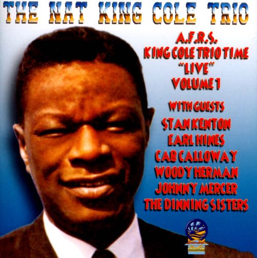 AFRS King Cole Trio Time Live, Vol. 1