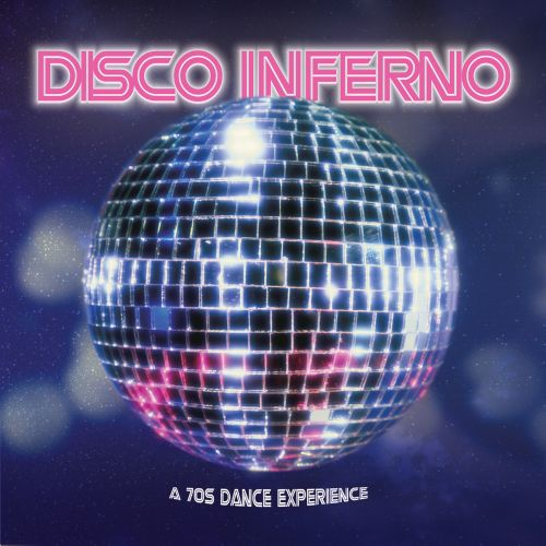 Disco Inferno: A 70's Dance Experience