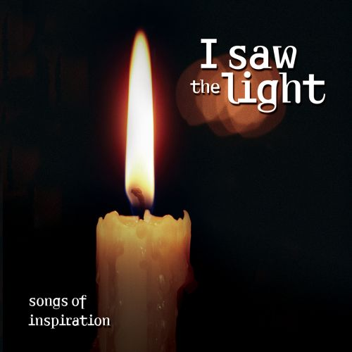 I Saw the Light: Songs of Inspiration