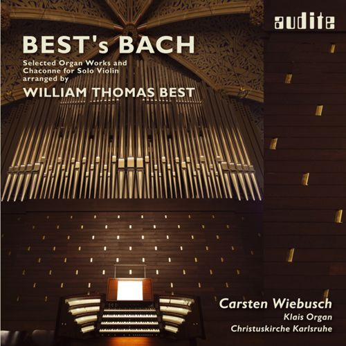 Best's Bach: Selected Organ Works and Chaconne for Solo Violin, arranged by William Thomas Best