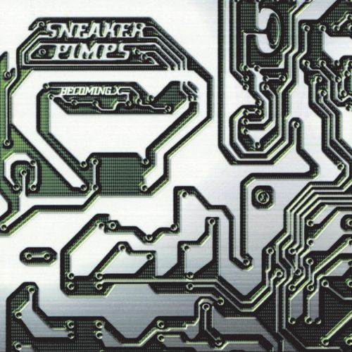 Becoming X - Sneaker Pimps (1996)