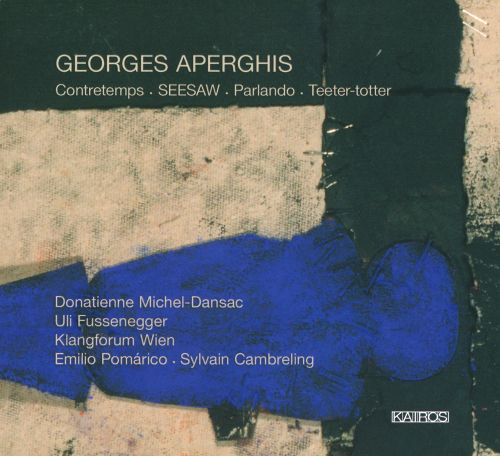 Georges Aperghis: Contretemps; SEESAW; Parlando;Teeter-totter
