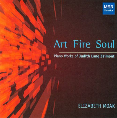 Art, Fire, Soul: Piano Works of Judith Lang Zaimont