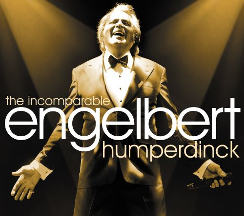 The Incomparable Engelbert Humperdinck: The Collection