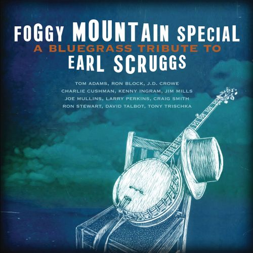 Foggy Mountain Special: A Bluegrass Tribute To Earl Scruggs - Various Artists : Songs, Reviews ...