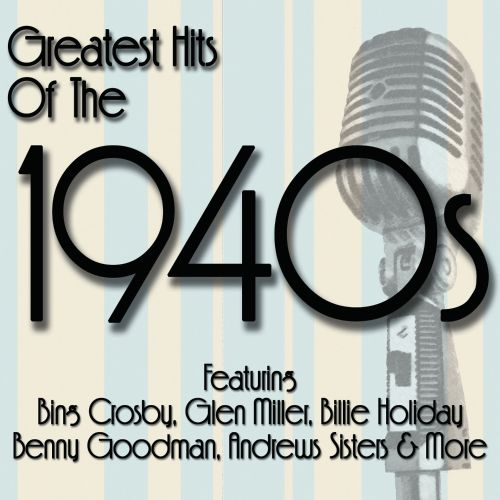 Greatest Hits of the 1940s - Various Artists | Songs, Reviews ...