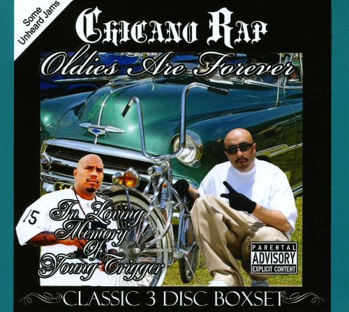 Chicano Rap: Oldies Are Forever