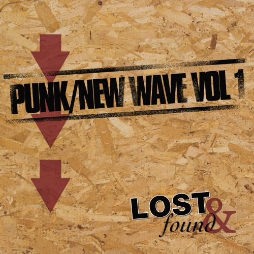 Lost and Found: Punk/New Wave, Vol. 1