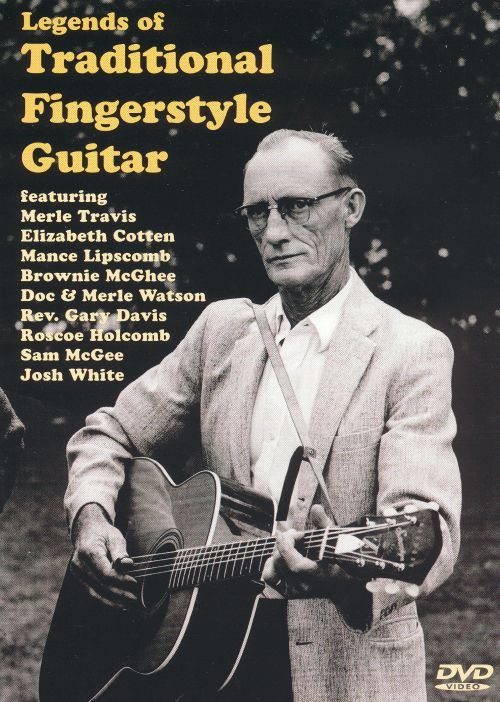Legends of Traditional Fingerstyle Guitar [Video/DVD]