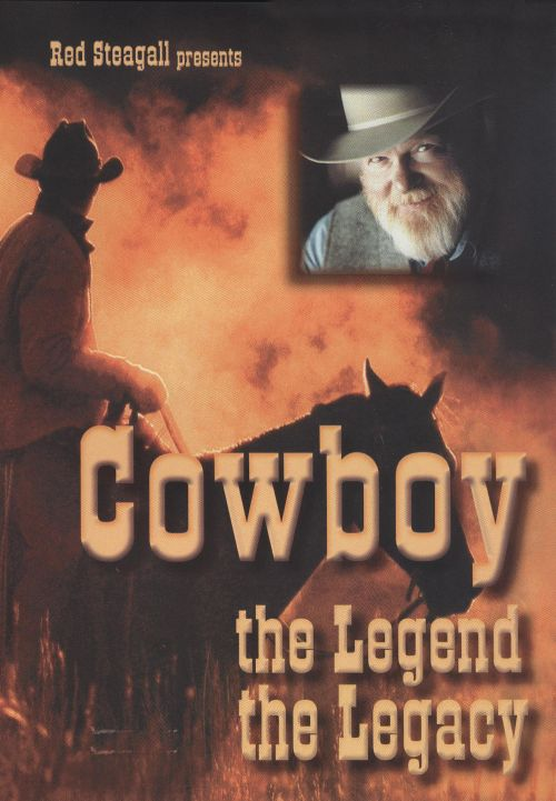 Steagall Presents: Cowboy - The Legend, The Legacy