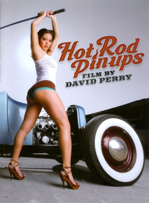 Hot Rod Pin-Ups: A Film by David Perry