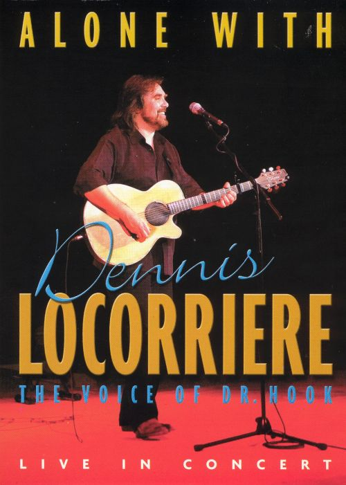 Alone With Dennis Locorriere: The Voice of Dr. Hook