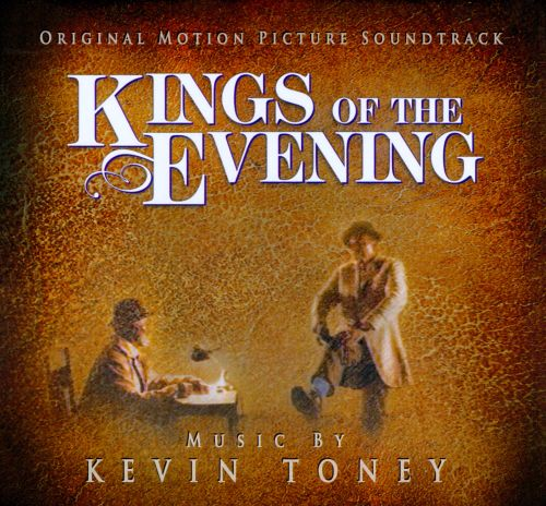 Kings of the Evening [Original Motion Picture Soundtrack]