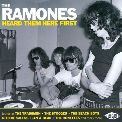 The Ramones: Heard Them Here First