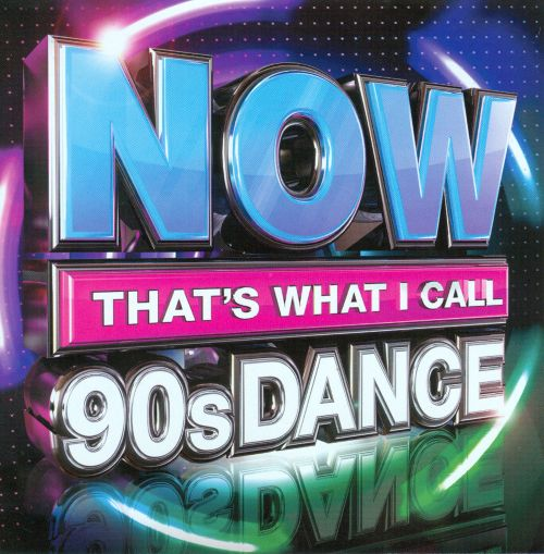 Now That S What I Call 90s Dance Various Artists Songs
