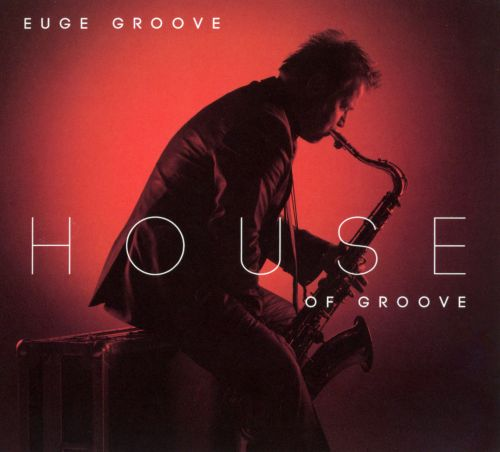 house of groove euge groove songs reviews credits