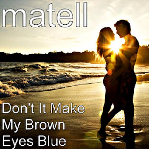 Don't It Make My Brown Eyes Blue