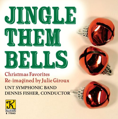 Jingle Them Bells: Christmas Favorites Re-imagined by Julie Giroux