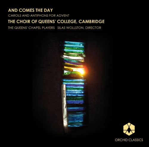 And Comes the Day: Carols and Antiphons for Advent