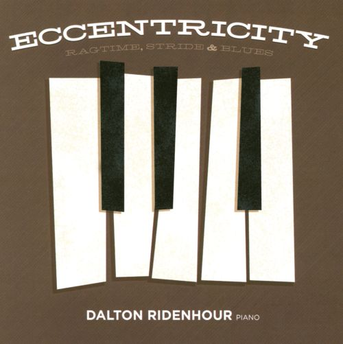 Eccentricity: Ragtime, Stride and Blues