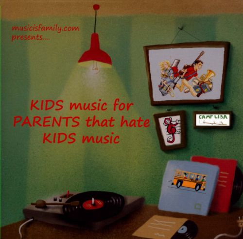 Kids Music For Parents That Hate Kids Music
