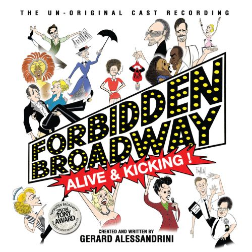 Forbidden Broadway: Alive and Kicking