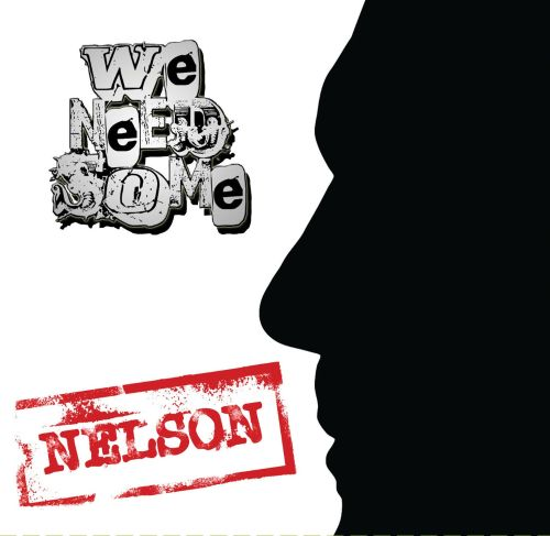 We Need Some: Nelson
