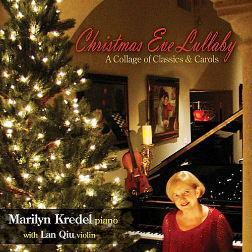 Christmas Eve Lullaby: A Collage of Classics & Carols