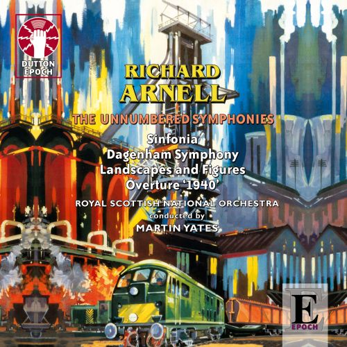 Richard Arnell: The Unnumbered Symphonies
