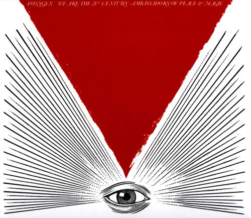 We Are the 21st Century Ambassadors of Peace & Magic - Foxygen (2013)