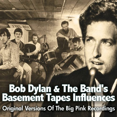 bob dylan the band 39 s basement tapes influences original versions o