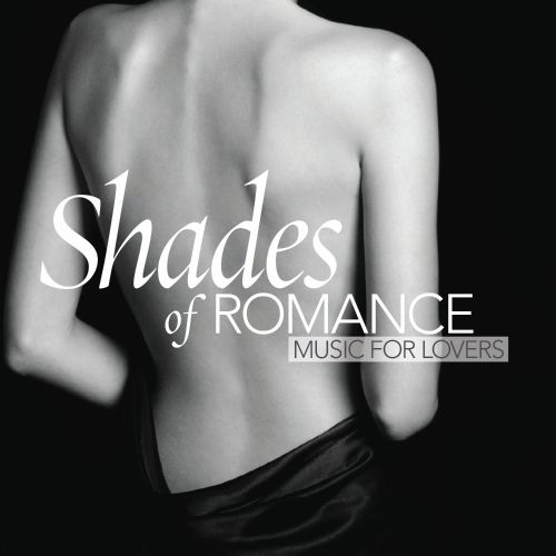Shades of Romance: Music For Lovers
