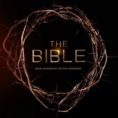 The Bible [Music Inspired by the Epic Miniseries]