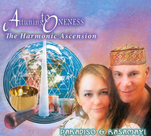 Attuning to Oneness: The Harmonic Ascension