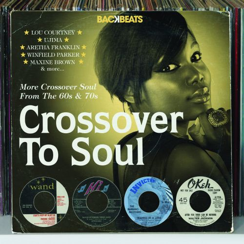 Crossover to Soul: More Crossover Soul from the '60s & '70s