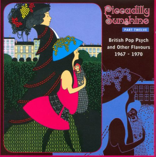Piccadilly Sunshine, Vol. 12: British Pop Psych and Other Flavours 1967-1971