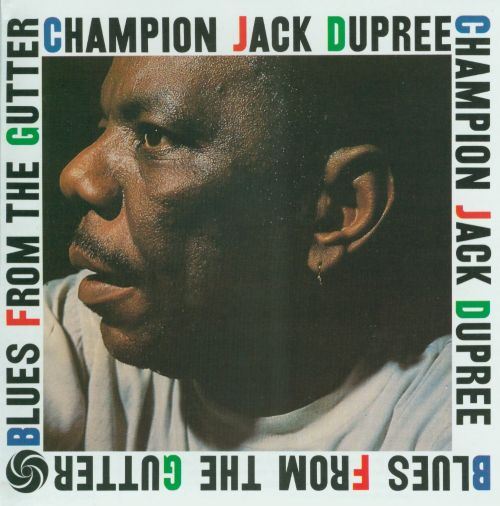 Blues From The Gutter Champion Jack Dupree Songs
