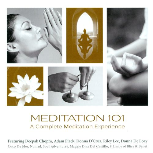 Meditation 101: A Complete Meditation Experience