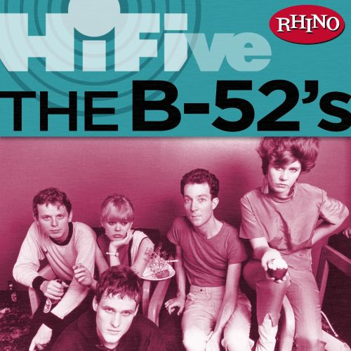 Rhino Hi-Five: The B-52's