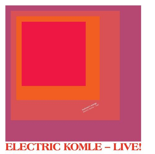 Electric Komle: Live!