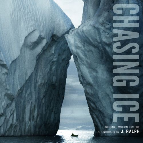 Chasing Ice [Original Motion Picture Soundtrack]